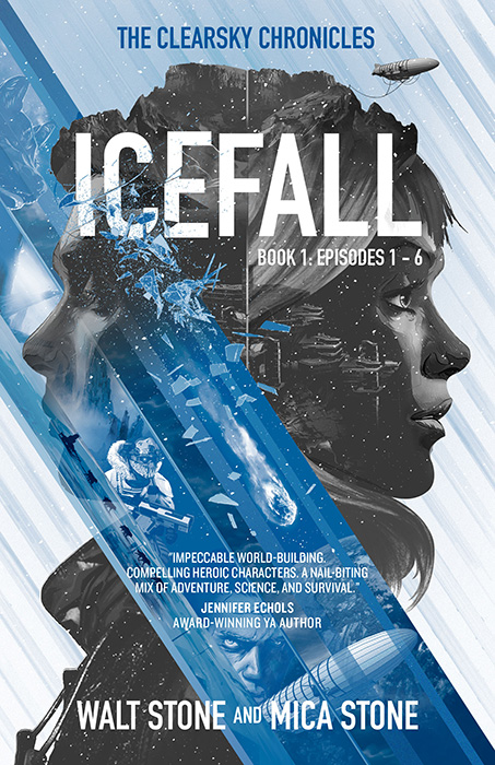 ICEFALL The Clearsky Chronicles Walt Stone and Mica Stone